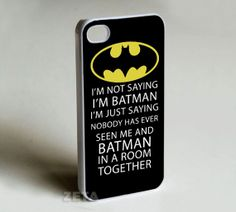 I'm Not Saying I'm Batman Funny Quote  iPhone by Zeetta on Etsy, $13.50