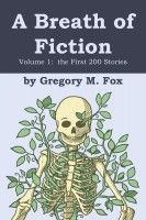 A Breath of Fiction, an ebook by Gregory M. Fox at Smashwords --hey look, someone put my book on Pinterest!