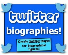 Twitter Page Biographies! Students create Twitter pages for historical figures!