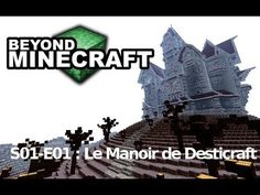 "Beyond Minecraft - s01e01 : ""Le Manoir de Desticraft"""
