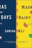 Madras on Rainy Days: A Novel by Samina Ali (2004) - found this recently as a giveaway at a local public library; it looks interesting! Wonder why it was withdrawn from the library holdings.