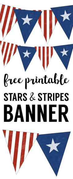 Stars and Stripes Banner Free Printable. Decorate for a party or BBQ with this American flag inspired banner for Memorial Day, Fourth of July, Veterans Day or any patriotic holiday. Independence day, 4th of July, July 4th