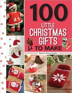 Easy, Inexpensive Ideas using all my fave crafts! - Book: 100 Little Christmas Gifts to Make - Search Press Studio (EVPL) - Lots of DIY for basic craft techniques too! #Gifts #Budget #Easy #Knit #Crochet #JewelryMaking #Embroidery #Stash #EVPL