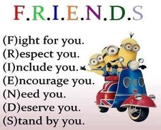 My friend may deserve me, but she is so great that I don't think I deserve h... - deserve, don39t, Friend, funny minion quotes, great, Minion Quote - Minion-Quotes.com