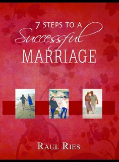 7 Steps To A Successful Marriage by Raul Ries. $8.50. Publisher: Somebody Loves You Media; 1 edition (February 20, 2012). 61 pages