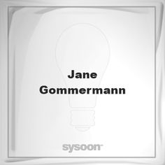 Jane Gommermann: Page about Jane Gommermann #member #website #sysoon #about