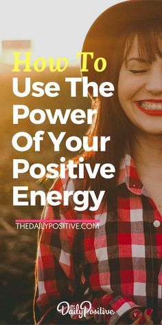 You have the power to change your life by the positive energy you bring to each day. Here's what you most need to know about energy and how to use your energy for awesome results! #energy #positivity #change #personalgrowth #selfhelp #theuniverse #loa #personaldevelopment