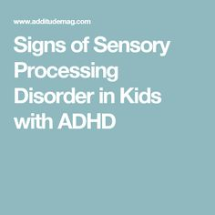 Signs of Sensory Processing Disorder in Kids with ADHD