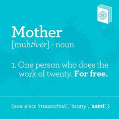 Definition of the word Mother : )     #mom #baby