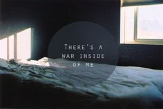 Sad And Depressing Quotes :There's a war inside of me. I Carry Your Heart, We Heart It, Depression Quotes, Inside Me, Favim, Beautiful Words, Beautiful Mess, Beautiful Disaster, That Way
