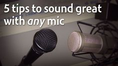 5 tips to sound great podcasting with ANY microphone