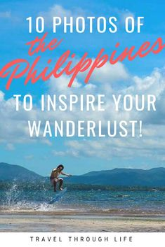 The Philippines are a gorgeous set of islands in Southeast Asia that deserve at least several months to explore. The people are kind and the landscape is incredible. Explore the Philippines with these 10 photos to inspire your wanderlust! #southeastasia #asia #philippines #travel