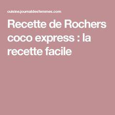 Recette de Rochers coco express : la recette facile