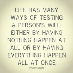 Life has many ways of testing a person's will quotes quote inspirational quotes life lessons instagram instagram pictures instagram quotes instagram images