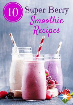 Try these 10 super berry smoothie recipes that will kick-start your morning the healthy way!