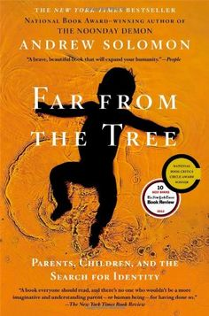 Far From the Tree: Parents, Children and the Search for Identity by Andrew Solomon,http://www.amazon.com/dp/0743236726/ref=cm_sw_r_pi_dp_gn1htb0FVQJACH29