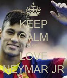 KEEP CALM AND LOVE NEYMAR JR. Another original poster design created with the Keep Calm-o-matic. Buy this design or create your own original Keep Calm design now. Neymar Memes, Neymar Vs, Neymar Jr 2014, Life Experience Quotes, Neymar Jr Wallpapers, Barcelona Team, Soccer Stars, Sports Memes, Cutest Thing Ever