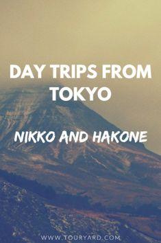 Day Trips from Tokyo – Nikko and Hakone! - Touryard