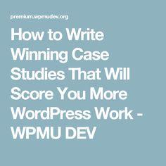 How to Write Winning Case Studies That Will Score You More WordPress Work - WPMU DEV