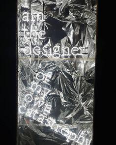 I am the designer of my own catastrophy.  #art #wallart #light #words #bw