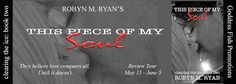 #newblogpost - Come check out This Piece of My Soul by @RobynMRyan - Book Tour - Review - #giveaway on the blog today!! @goddessfish   Fabulous and Brunette: This Piece of My Soul by Robyn M. Ryan - Book Tour...