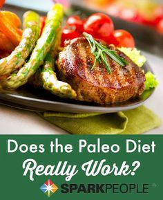 The Truth about the Paleo Diet--does it really work? | via @SparkPeople #paleo #diet #weightloss #health #healthy #nutrition #food