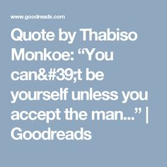 A quote by Thabiso Daniel Monkoe The Man, Canning, Mirror, Quotes, Quotations, Home Canning, Mirrors, Qoutes, Manager Quotes