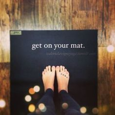 "Power Off. Shut Down. Do Yoga. I kinda want that as a tatto ""Get on your mat."""