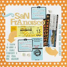 put vacation mementos to work: Tags, ticket stubs, etc., have great graphics and colors and help tell the story.    Editor's Tip: Organize mementos on your page as you would photos to keep the page from looking cluttered.