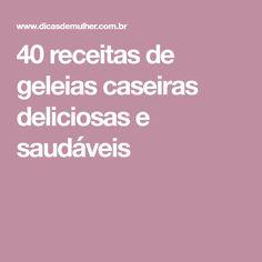 40 receitas de geleias caseiras deliciosas e saudáveis