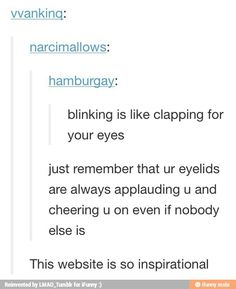 I live for the applause *blinking*