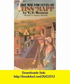 Miss Mapp - Make Way for Lucia Part III  E. F. Benson, ISBN-10: 0445042079