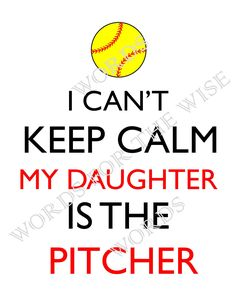 I Can't Keep Calm, Daughter is the Pitcher- Softball Mom, Softball Dad, digital design DIY t-shirt transfer iron on, print instant download by PamsWordsForTheWise on Etsy