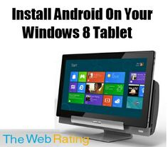 How To Install Android On Your Windows 8 Tablet