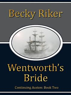 Wentworth's Bride (Continuing Austen Book 2) by Becky Riker