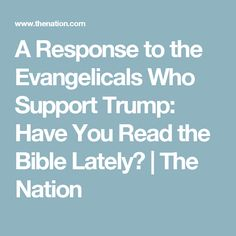 A Response to the Evangelicals Who Support Trump: Have You Read the Bible Lately? | The Nation
