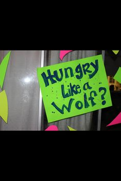 """Hungry like a wolf"" sign by the food to fit our 80's theme."