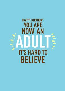 Now Adult Birthday 18th Quotes Funny 30th Wishes Jokes