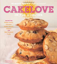 CakeLove in the Morning: Recipes for Muffins, Scones, Pancakes, Waffles, Biscuits, Frittatas, and Other Breakfast Treats by Warren Brown / TX769 .B838 2012 / http://catalog.wrlc.org/cgi-bin/Pwebrecon.cgi?BBID=13322369