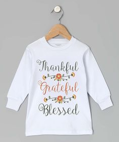 Love this Initial Request White 'Thankful; Grateful; Blessed' Tee - Toddler & Girls by Initial Request on #zulily! #zulilyfinds