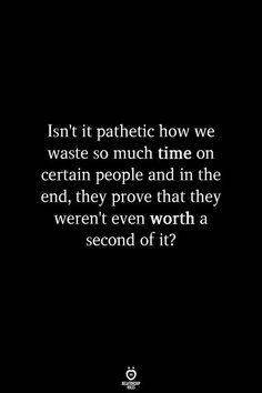 Isn't It Pathetic How We Waste So