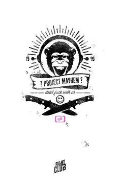 Project mayhem, Fight Club....