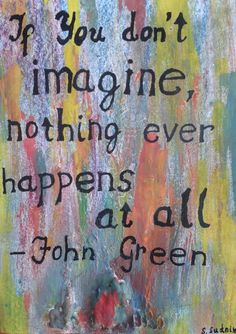 John Green Quote by Si-gyn on deviantART