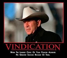 Pinner said, When a skinny guy with no military, policy or private sector job experience takes credit for killing Osama bin Laden... You are vindicated, because it was your policies, your intelligence and your tools of acquiring information that made the kill possible.  Oh, how true!