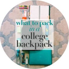 What to Pack in a Backpack for College -- What a college student must carry in their backpack   charlottebharris.blogspot.com College Tips #College #student best college tips