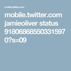mobile.twitter.com jamieoliver status 918068685503315970?s=09