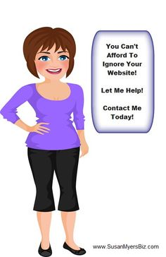 Let Me Help You With Your Worpress Website.  http://www.SusanMyersBiz.com