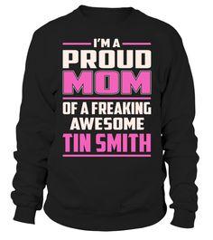 Tin Smith Proud MOM Job Title T-Shirt #TinSmith