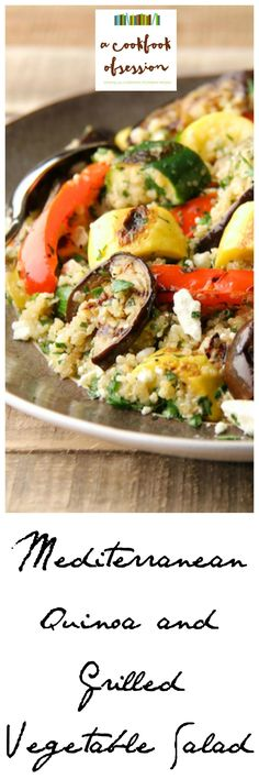 Mediterranean Quinoa and Grilled Vegetable Salad - Healthful high-protein quinoa, grilled summer vegetables, fresh herbs, a lively lemon and olive oil dressing and feta cheese are combined to make this light and refreshing Mediterranean-inspired salad.