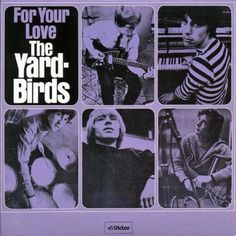 """For Your Love"" (1965, Epic) by the Yardbirds.  Their first US LP."